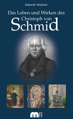 Das Leben und Wirken des Christoph von Schmid von Wüstner,  Deborah