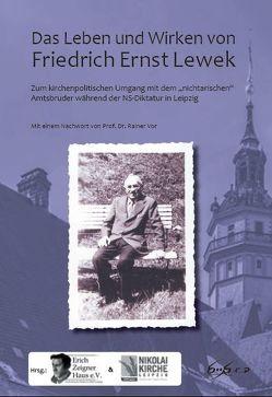 Das Leben und Wirken von Friedrich Ernst Lewek von Lewkowitz,  Henry, Vor,  Rainer