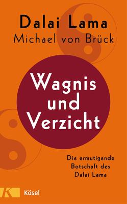 Das Leben wagen von Brück,  Michael von, Dalai Lama