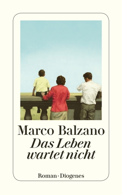 Das Leben wartet nicht von Balzano,  Marco, Pflug,  Maja