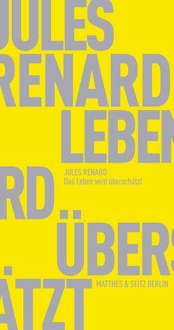 Das Leben wird überschätzt von Renard,  Jules, Ritter,  Henning