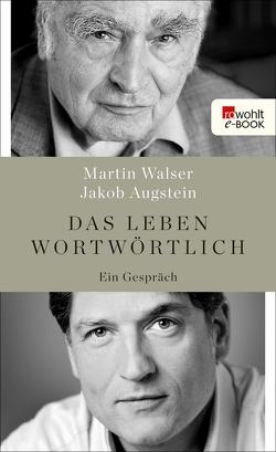 Das Leben wortwörtlich von Anzinger und Rasp,  München, Augstein,  Jakob, Walser,  Martin