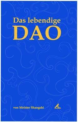 Das lebendige Dao von Meister,  Shangshi, Thiele,  Andrea