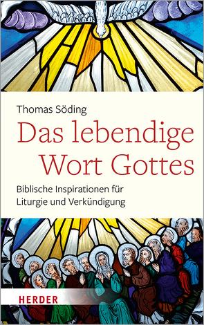 Das lebendige Wort Gottes von Söding,  Thomas