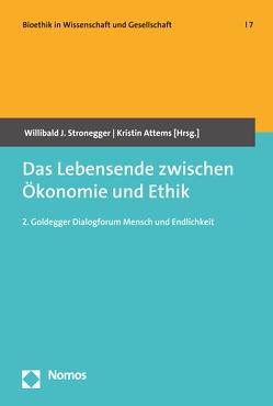 Das Lebensende zwischen Ökonomie und Ethik von Attems,  Kristin, Stronegger,  Willibald J.