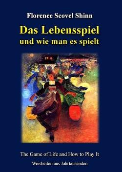 Das Lebensspiel und wie man es spielt von Kienitz,  Günter W., Shinn,  Florence Scovel