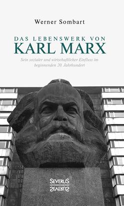 Das Lebenswerk von Karl Marx von Sombart,  Werner