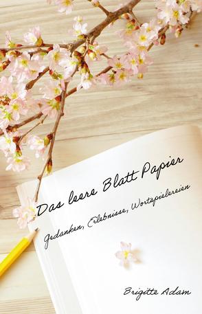 Das leere Blatt Papier von Adam,  Brigitte