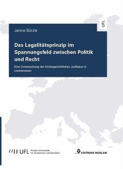 Das Legalitätsprinzip im Spannungsfeld zwischen Politik und Recht von Bürzle,  Janine