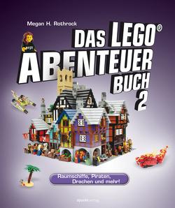Das LEGO®-Abenteuerbuch 2 von Rothrock,  Megan H.