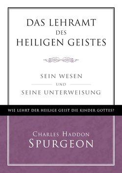 Das Lehramt des Heiligen Geistes von Spurgeon,  Charles Hadden
