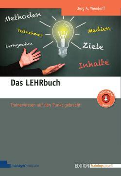 Das LEHRbuch von Wendorff,  Jörg