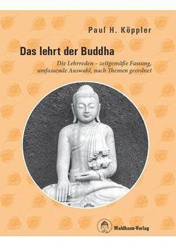 Das lehrt der Buddha von Köppler,  Paul H