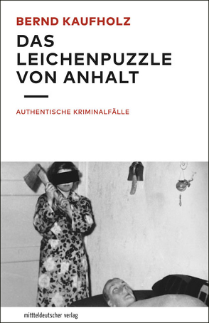Das Leichenpuzzle von Anhalt von Kaufholz,  Bernd