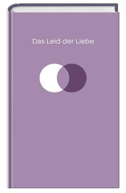 Das Leid der Liebe von de Botton,  Alain, Grabinger,  Michaela