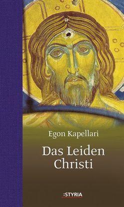 Das Leiden Christi von Kapellari,  Egon