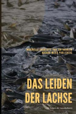 Das Leiden der Lachse von Van ten Haarlen,  Marinella Charlotte