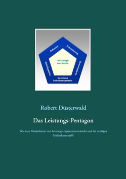 Das Leistungs-Pentagon von Düsterwald,  Robert