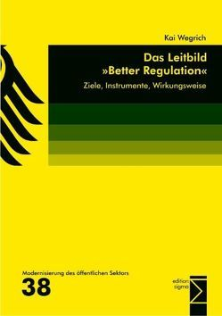 Das Leitbild »Better Regulation« von Wegrich,  Kai