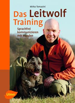 Das Leitwolf-Training von Tomasini,  Mirko
