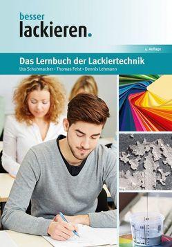 Das Lernbuch der Lackiertechnik von Feist,  Thomas, Lehmann,  Dennis, Schumacher,  Uta