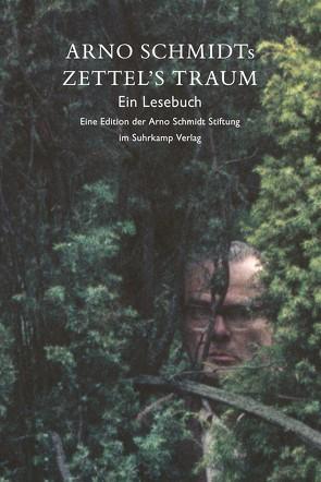 Arno Schmidts Zettel's Traum. Ein Lesebuch von Fischer,  Susanne, Rauschenbach,  Bernd, Schmidt,  Arno