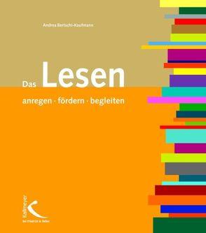 Das Lesen anregen, fördern, begleiten von Bertschi-Kaufmann,  Andrea