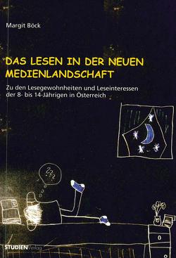 Das Lesen in der neuen Medienlandschaft von Böck,  Margit