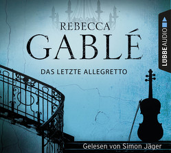 Das letzte Allegretto von Gablé,  Rebecca, Jäger,  Simon
