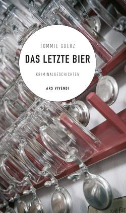 Das letzte Bier (eBook) von Goerz,  Tommie