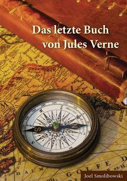 Das letzte Buch von Jules Verne von Smolibowski,  Joel