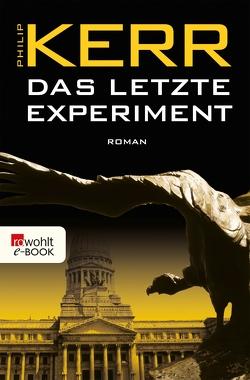 Das letzte Experiment von Kerr,  Philip, Merz,  Axel