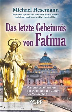 Das letzte Geheimnis von Fatima von Hesemann,  Michael