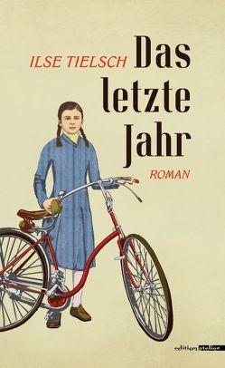 Das letzte Jahr von Opel,  Adolf, Tielsch,  Ilse