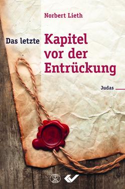 Das letzte Kapitel vor der Entrückung von Lieth,  Norbert