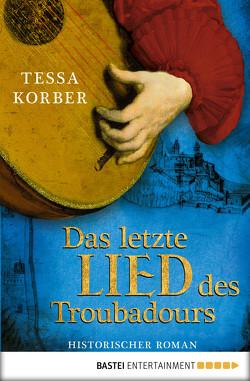 Das letzte Lied des Troubadours von Korber,  Tessa