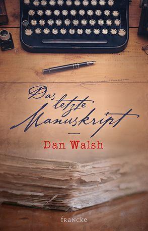 Das letzte Manuskript von Walsh,  Dan, Weyandt,  Eva