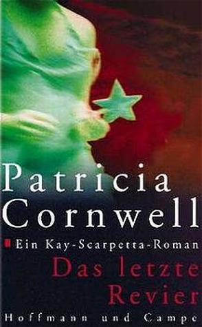 Das letzte Revier von Cornwell,  Patricia, Grube,  Anette