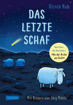 Das letzte Schaf von Hub,  Ulrich, Mühle,  Jörg