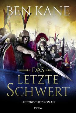 Das letzte Schwert von Kane,  Ben, Schmidt,  Dietmar