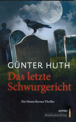 Das letzte Schwurgericht von Huth,  Günter