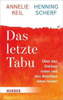Das letzte Tabu von Keil,  Annelie, Scherf,  Henning, Schrenk,  Uta von