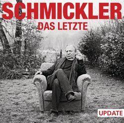 Das Letzte – Update von Schmickler,  Wilfried
