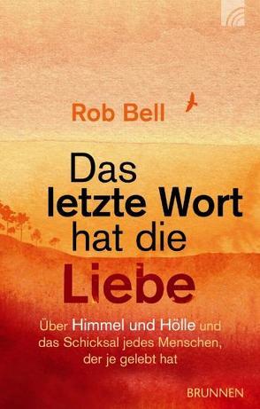 Das letzte Wort hat die Liebe von Bell,  Rob