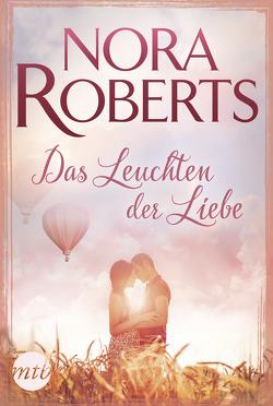 Das Leuchten der Liebe von Roberts,  Nora