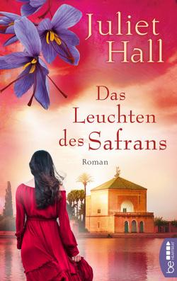 Das Leuchten des Safrans von Hall,  Juliet, Röhl,  Barbara