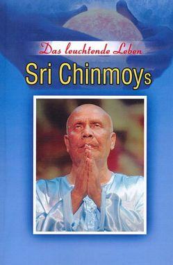Das leuchtende Leben Sri Chinmoys von Niemz,  Vasanti, Shyam Dua