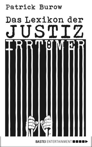 Das Lexikon der Justizirrtümer von Burow,  Patrick