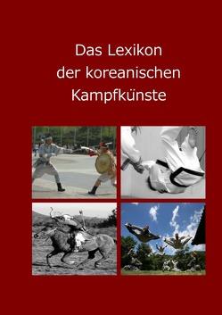 Das Lexikon der koreanischen Kampfkünste von Winter,  Lutz