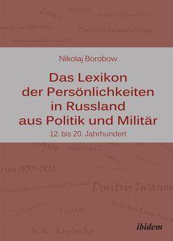 Das Lexikon der Persönlichkeiten in Russland aus Politik und Militär von Borobow,  Nikolaj, Schneider,  Eberhard, Schneider,  Galyna